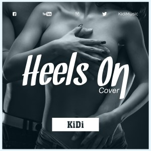 Heels On (Cover) by KiDi
