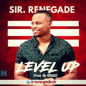 Level Up by Sir Renegade