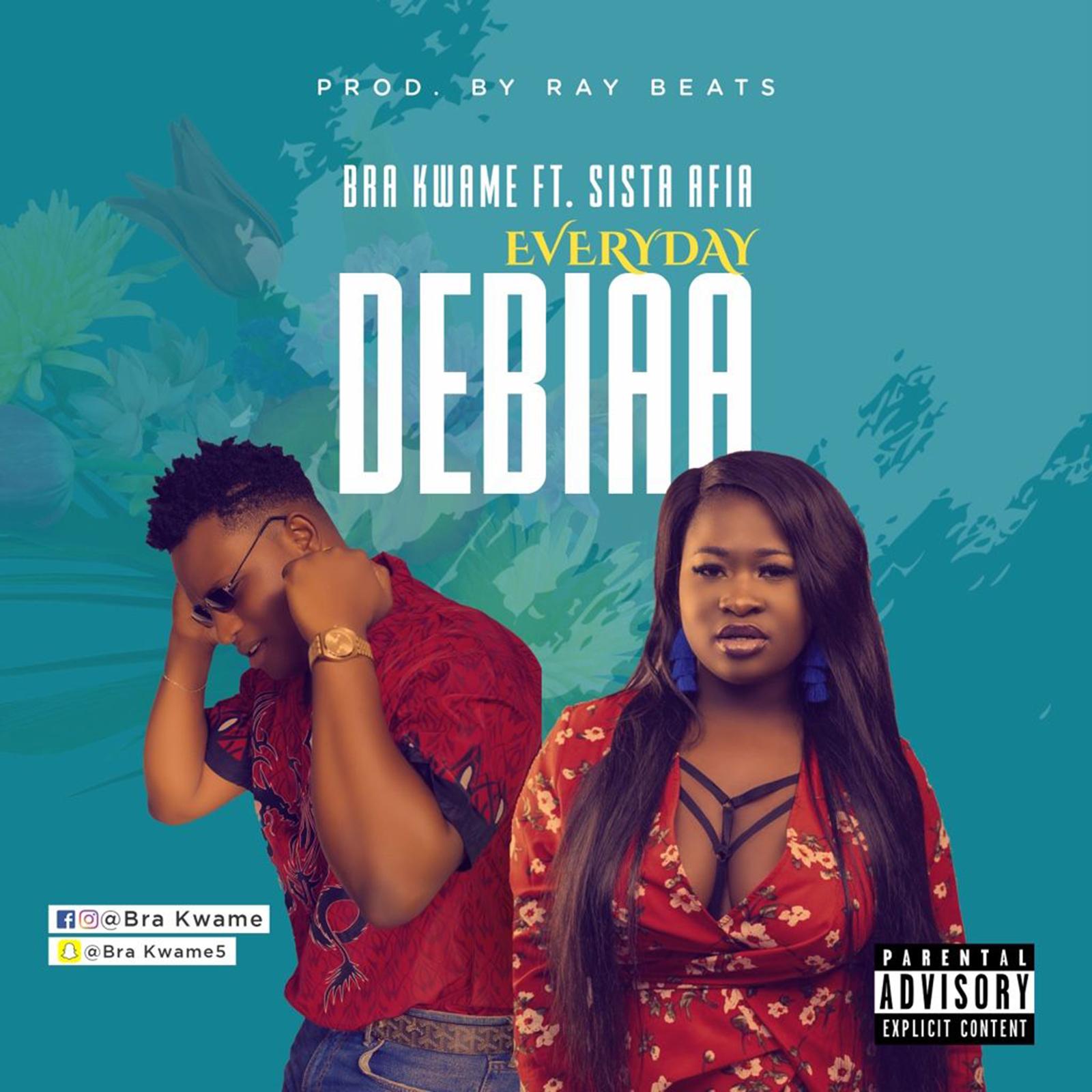 Debiaa(Everyday) by Bra Kwame feat. Sista Afia