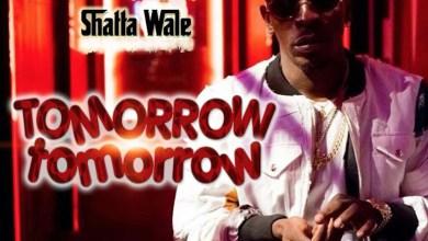 Tomorrow Tomorrow by Shatta Wale