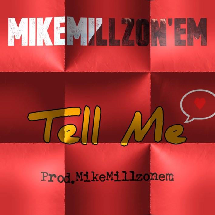 Tell Me by MikeMillzOn'Em