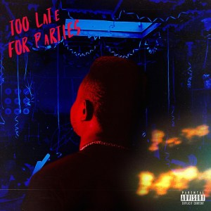 Too Late For Parties EP by Wyllz