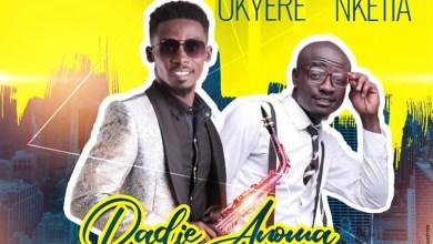 Photo of Audio: Dadie Anoma Cover by Mizter Okyere feat. Nana Nketia