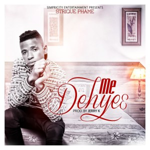 Me Dehye3 by Strique Phame