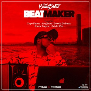 Beatmaker by WillisBeatz feat. Dopenation, MogBeatz, Pee On The Beatz, Kuami Eugene & Article Wan