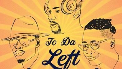Photo of Audio: To Da Left by DJ Phaya feat. EL & Toy Boi