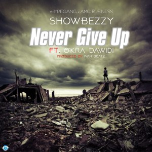 Never Give Up by Showboy feat. Okra Tom Dawidi