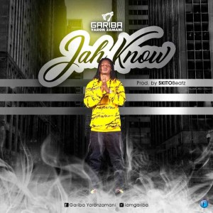 Jah Know by Gariba