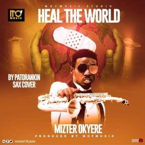 Heal The World (Sax Version) by Mizter Okyere