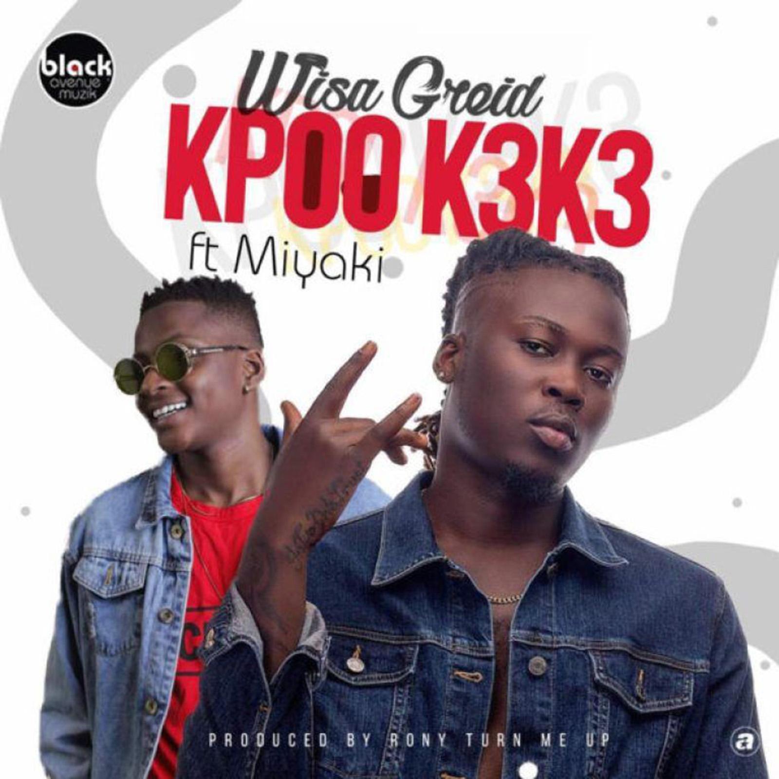 Kpoo Keke by Wisa Greid feat. MiYaKi