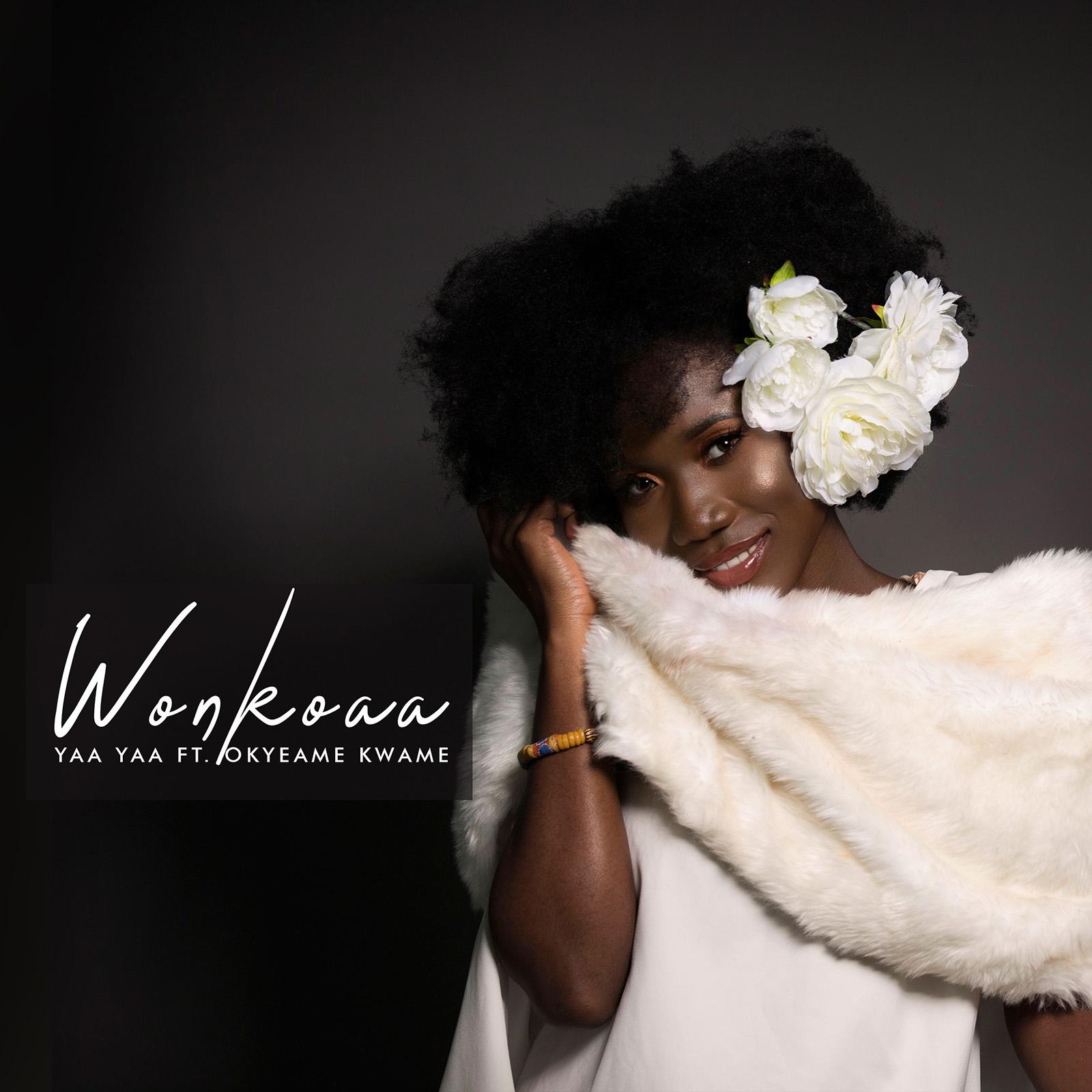 Wonkoaa by Yaa Yaa feat. Okyeame Kwame
