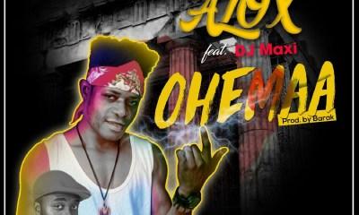 Ohemaa by Alox feat. DJ Maxi