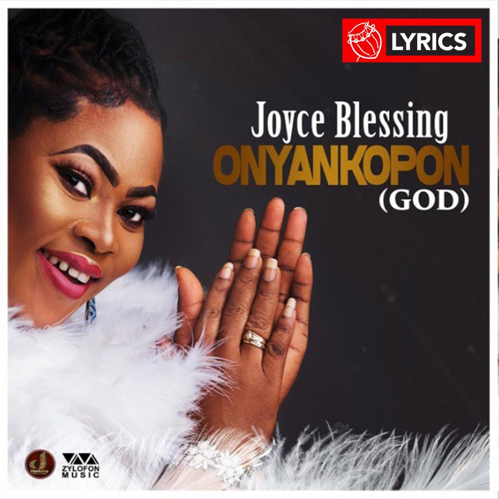 Lyrics: Onyankopon by Joyce Blessing | Ghana Music | Lyrics