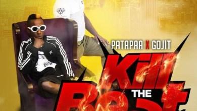 Photo of Audio: Kill The Beat by Patapaa feat. Gojit