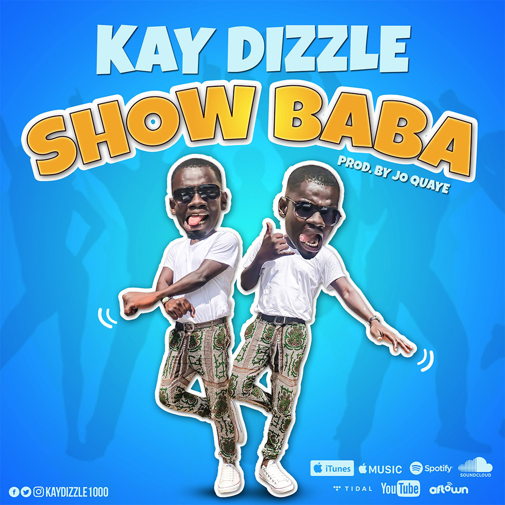 Show Baba by Kay Dizzle