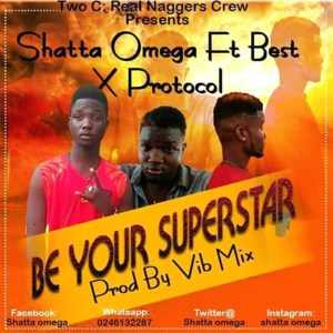 Be Your Superstar by Shatta Omega feat. Best