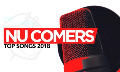 Top 2018 Ghana songs by Nu Comers
