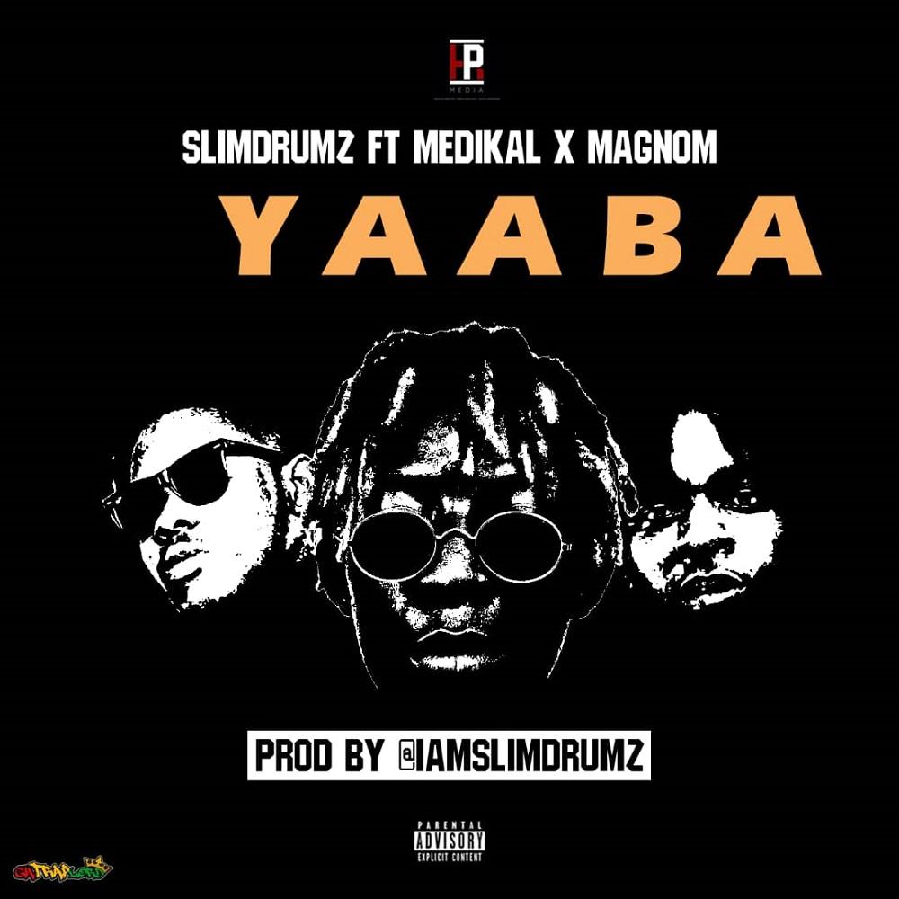 Yaaba by Slim Drumz feat. Medikal & Magnom