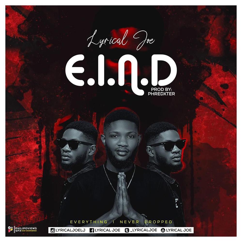 E.I.N.D by Lyrical Joe