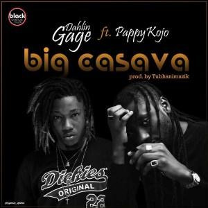 Big Cassava by Dahlin Gage feat. Pappy Kojo