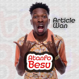 Atanfo Besu by Article Wan