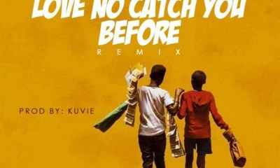 Love No Catch You Before (Remix) by Lord Paper feat. Medikal