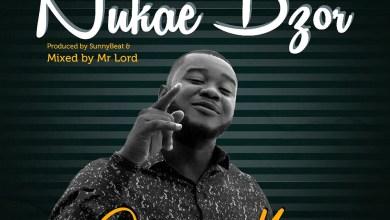 Nukae Dzor by Oluwa Mic