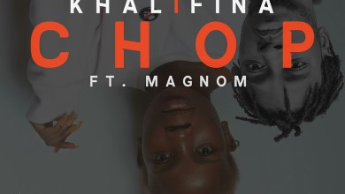 Photo of Audio: Chop by Khalifina feat. Magnom