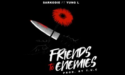 Friends To Enemies by Sarkodie feat. Yung L