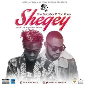 Shegey by Tha Blackboi feat. Yaa Pono