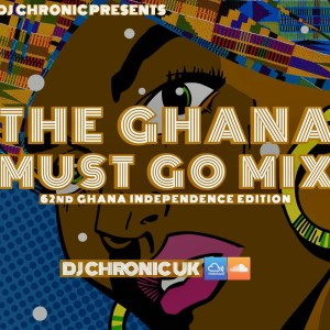 The Ghana Must Go Mix by DJ Chronic UK
