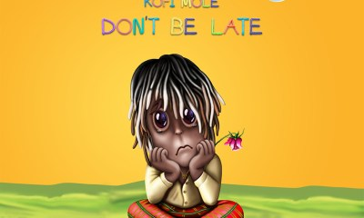 Lyrics: Don't Be Late by Kofi Mole