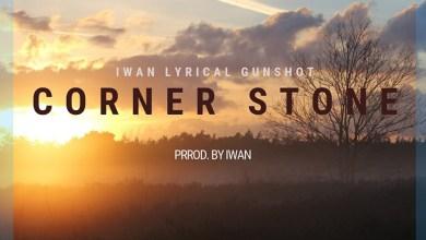 Photo of Audio: Corner Stone (Corner Tone Riddim) by IWAN