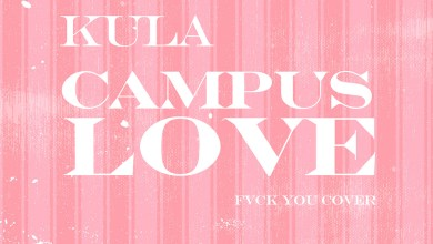 Photo of Audio: Campus Love (Fvck You Cover) by Kula