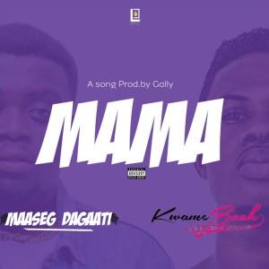 Mama by Maaseg Dagaati feat. Kwame Baah