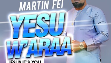 Yesu W'araa (Jesus It's You) by Martin Fei