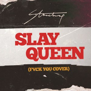 Slay Queen (FVCK You Cover) by Stonebwoy