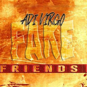 Fake Friends (Braveout Riddim) by Adi Virgo