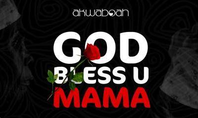 God Bless U Mama by Akwaboah