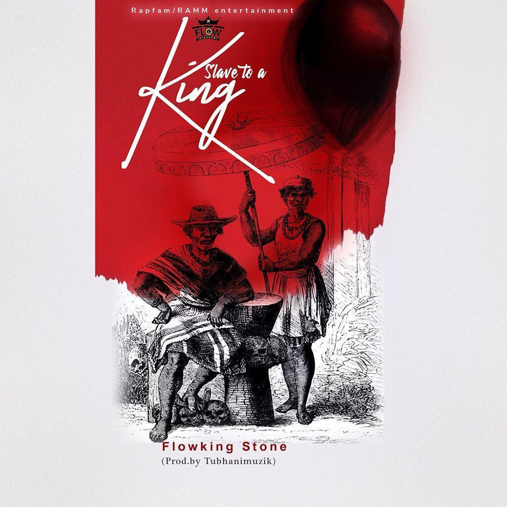 Slave To A King by Flowking Stone