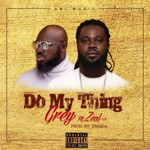 Do My Thing by Grey feat. Zeal (VVIP)