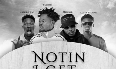 Nothing I Get (Remix) by Fameye feat. Kuami Eugene, Article Wan & Medikal