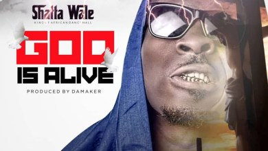Lyrics: God Is Alive by Shatta Wale