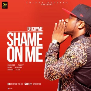 Shame On Me by Dr Cryme