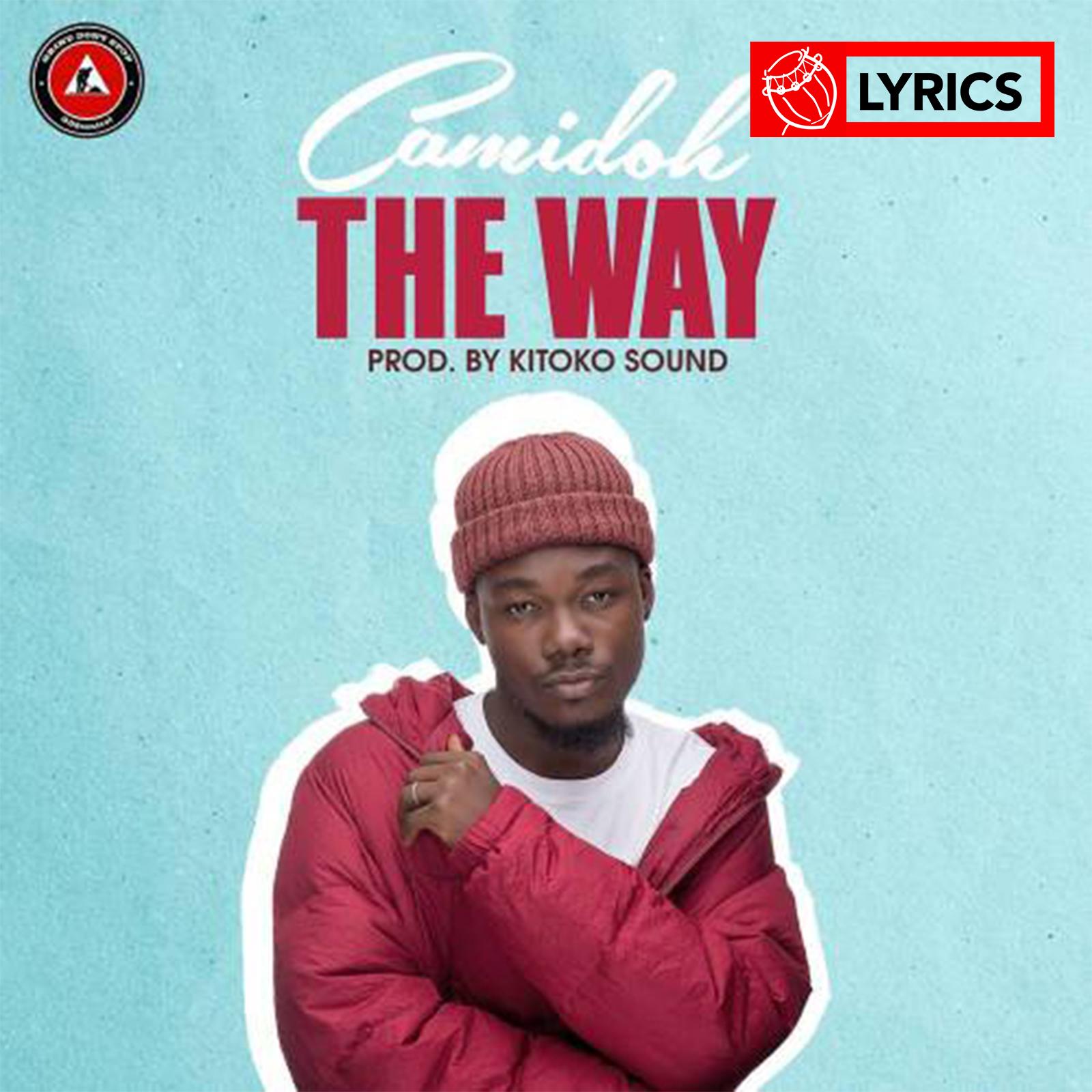 Lyrics: The Way by Camidoh