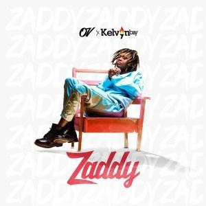 Zaddy by OV feat. Kelvynboy
