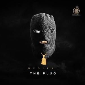 The Plug by Medikal