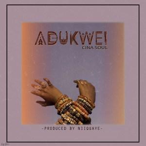 Adukwei by Cina Soul