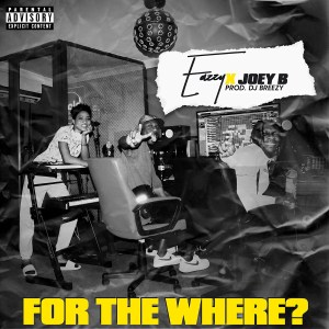 For The Where by Eazzy feat. Joey B