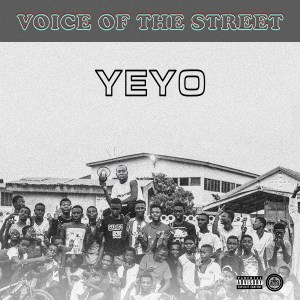 Voice Of The Street by Yeyo